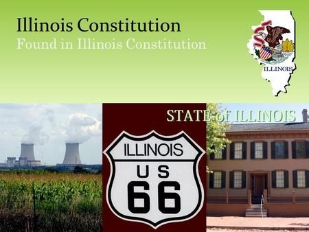 Illinois Constitution Found in Illinois Constitution.