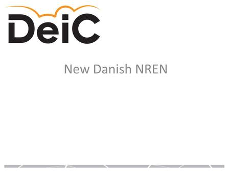 New Danish NREN. A merger between Forskningsnettet (operated by UNI-C) And Danish Center for Scientific Computing.
