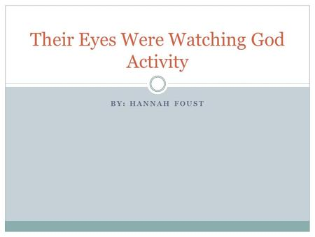 BY: HANNAH FOUST Their Eyes Were Watching God Activity.