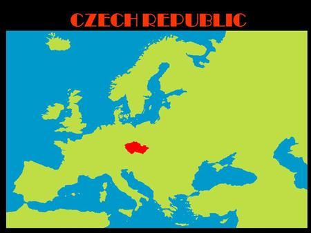 CZECH REPUBLIC. Situation The Czech Republic is situated in central Europe Adjacent states are: in the north is Poland in the south is Austria in the.