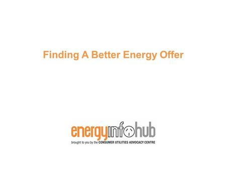 Finding A Better Energy Offer. Who is on a good electricity or gas offer? How do you know you're on a good offer?