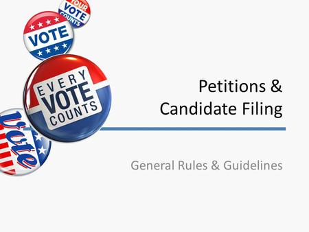 Petitions & Candidate Filing General Rules & Guidelines.