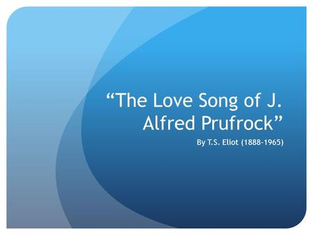 Essay on The Love Song of J Alfred Prufrock - 860