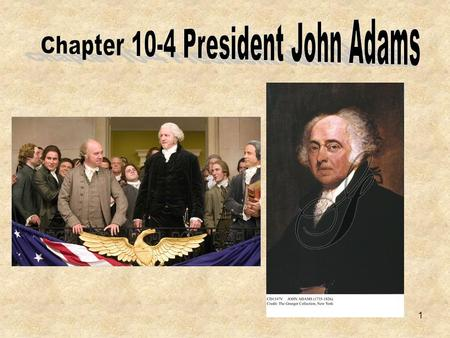 1. No sooner had Adams taken office…. Conflict with France The French people objected to the (1) Jay Treaty between the United States and Britain. In.
