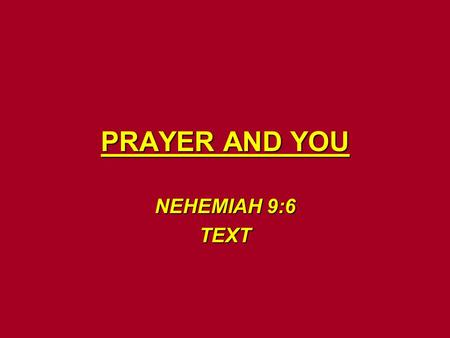 PRAYER AND YOU NEHEMIAH 9:6 TEXT.