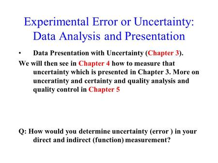Experimental Error or Uncertainty: Data Analysis and Presentation