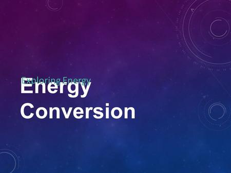 Energy Conversion Exploring Energy. What Did We Learn Last Time ? Motion energy is called ___________________ energy It depends on the ________ and _______.