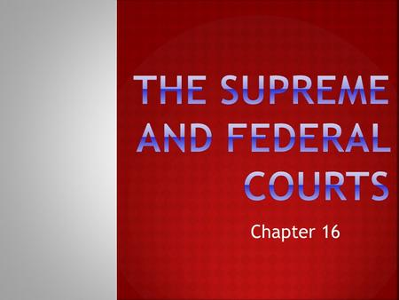 Chapter 16. Sotomayor, Breyer, Alito, Kagen Thomas, Scalia, Roberts, Kennedy, Ginsburg.