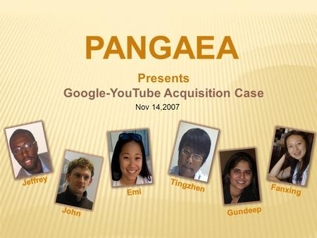 Presents Google-YouTube Acquisition Case Nov 14,2007.