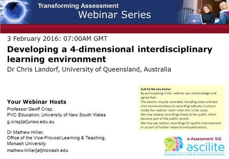 3 February 2016: 07:00AM GMT Developing a 4 ‐ dimensional interdisciplinary learning environment Dr Chris Landorf, University of Queensland, Australia.