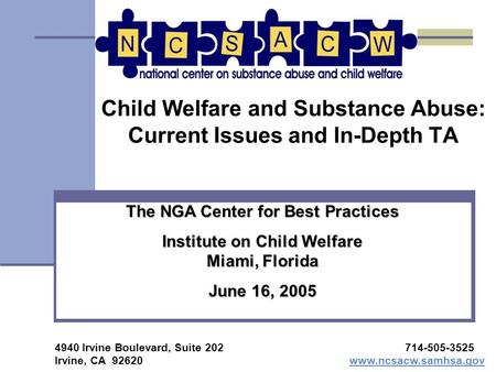 Child Welfare and Substance Abuse: Current Issues and In-Depth TA The NGA Center for Best Practices Institute on Child Welfare Miami, Florida June 16,