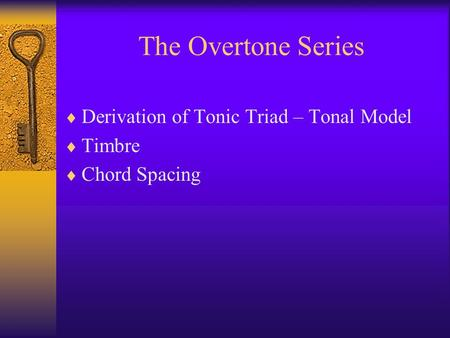 The Overtone Series Derivation of Tonic Triad – Tonal Model Timbre