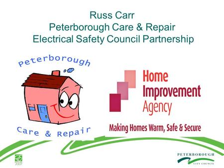 Russ Carr Peterborough Care & Repair Electrical Safety Council Partnership.