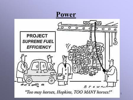 1 Power 2 Work has to do with a force causing a displacement. Power is the rate at which work is done. How fast is the work being done. Work has nothing.