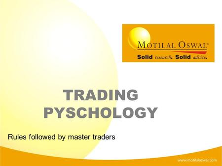 TRADING PYSCHOLOGY Rules followed by master traders.