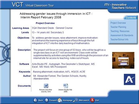 Addressing gender issues through immersion in ICT : Interim Report February 2008 Documents AuthorMr. Alexander Forrest, The Gordon Schools, Huntly, Aberdeenshire.