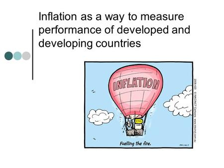 Inflation as a way to measure performance of developed and developing countries.