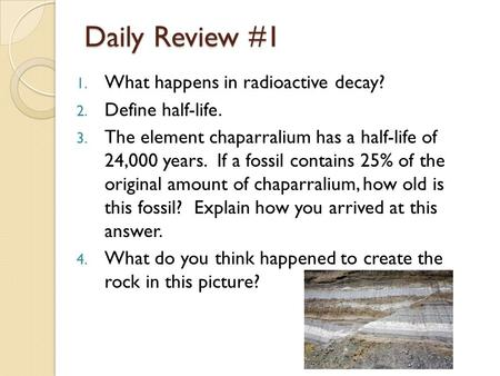 Daily Review #1 What happens in radioactive decay? Define half-life.