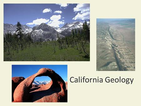 California Geology. *Earth's crust is divided into several tectonic plates that have moved over time across the surface of the earth.