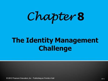 Chapter 8 20-1 © 2012 Pearson Education, Inc. Publishing as Prentice Hall.
