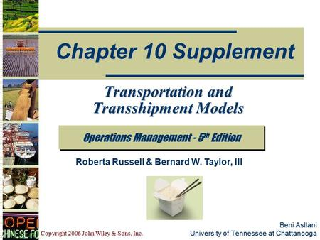 Copyright 2006 John Wiley & Sons, Inc. Beni Asllani University of Tennessee at Chattanooga Operations Management - 5 th Edition Chapter 10 Supplement Roberta.
