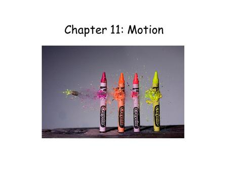 Chapter 11: Motion. 11.1 – Distance & Displacement.
