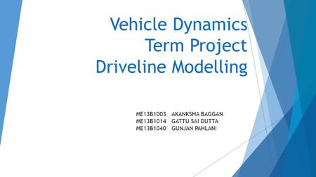 Vehicle Dynamics Term Project Driveline Modelling
