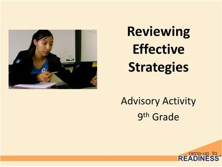 Reviewing Effective Strategies Advisory Activity 9 th Grade.