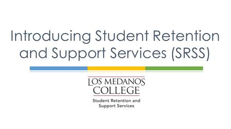 Introducing Student Retention and Support Services (SRSS)