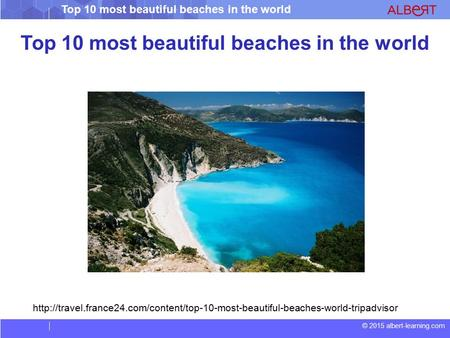 © 2015 albert-learning.com Top 10 most beautiful beaches in the world