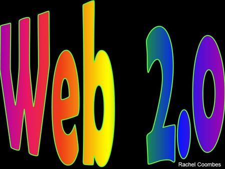 Rachel Coombes. Examples of Web 2.0 include web applications, social- networking sites, video-sharing sites, wikis and blogs. A Web 2.0 site allows its.
