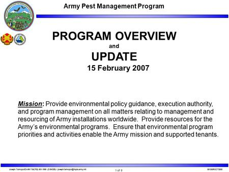 Joseph Tarnopol/DAIM-TSl/(703) 601-1958 (DSN329) / Army Pest Management Program 1 of 8 PROGRAM OVERVIEW and.