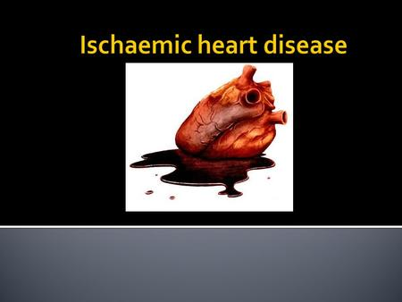 Ischaemic heart disease reduces blood supply to the heart muscles and is one of the major cardiovascular diseases.