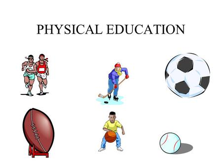 PHYSICAL EDUCATION. GRADE Participation Cooperation Effort Knowledge Sportsmanship.