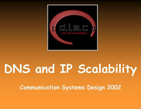 DNS and IP Scalability Communication Systems Design 2002.