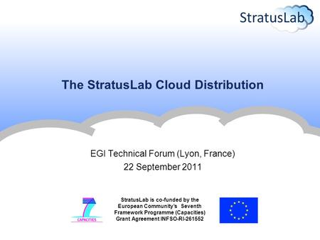 StratusLab is co-funded by the European Community's Seventh Framework Programme (Capacities) Grant Agreement INFSO-RI-261552 The StratusLab Cloud Distribution.