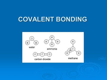 COVALENT BONDING. This occurs when two non-metallic atoms _________ electrons in order to obtain the stable number of eight electrons in their outer shells.