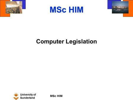 University of Sunderland MSc HIM Computer Legislation.