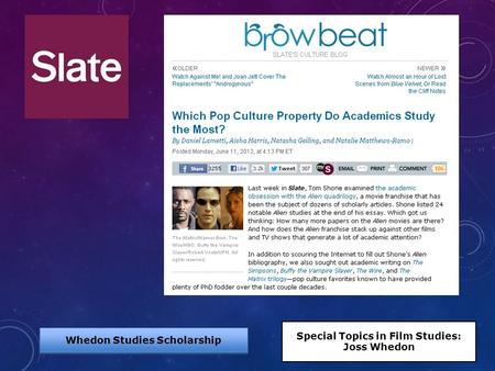 Whedon Studies Scholarship Special Topics in Film Studies: Joss Whedon.