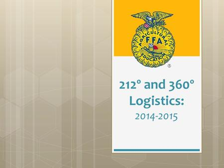 212º and 360º Logistics: 2014-2015 ®. National FFA Contact Information Austin Large, 212º & 360º Education Specialist Conference Questions/Comments Facilitation.
