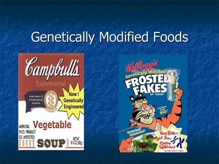 Genetically Modified Foods. What are GM's? GM (Genetically Modified) Foods are a result of technology. GMOs (Genetically Modified Organisms) are plants/animals.
