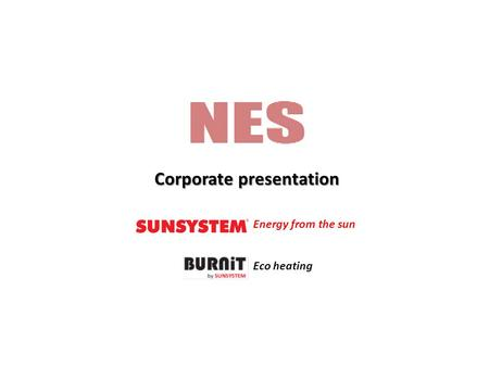 Corporate presentation Energy from the sun Eco heating.