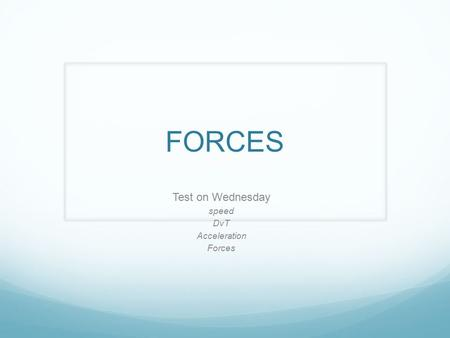 FORCES Test on Wednesday speed DvT Acceleration Forces.