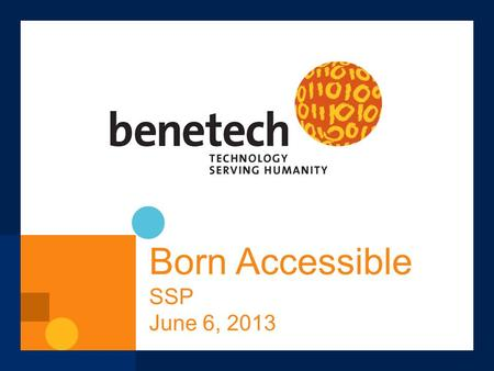 Born Accessible SSP June 6, 2013. Page 2 Challenge: The Need 30 million Americans with print disabilities 15-20% in U.S. have language-based disability.