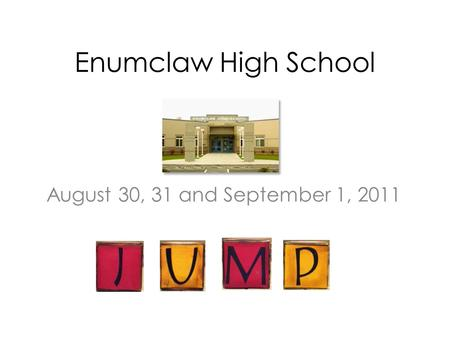 Enumclaw High School August 30, 31 and September 1, 2011.