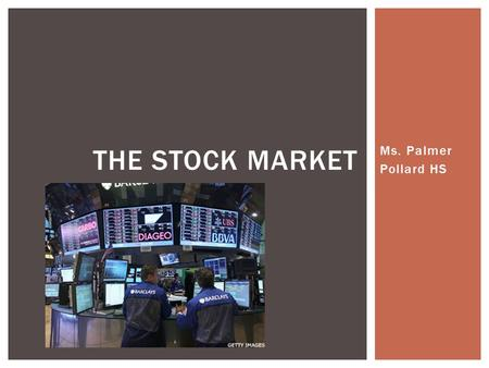 Ms. Palmer Pollard HS THE STOCK MARKET. Definitions  Stock: A share (or a piece) of a public company.  Stock Market: Where the actual buying and selling.