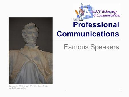Professional Communications Famous Speakers 1. Cox, Lynne. 2012. Lincoln Memorial Detail. Image used with permission.
