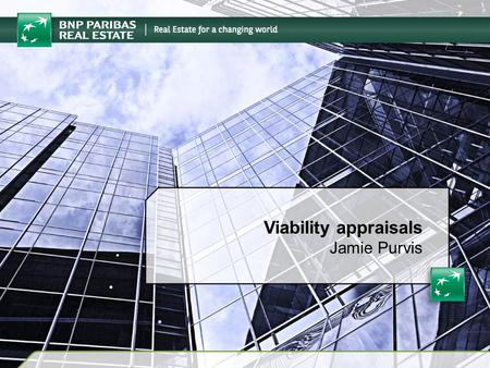 Jamie Purvis Viability appraisals. 2 Agenda Basic principles and viability issues What are the key drivers in the market? Introduction to appraisal models.