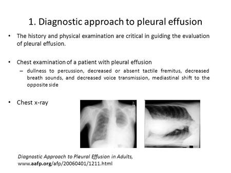 The history and physical examination are critical in guiding the evaluation of pleural effusion. Chest examination of a patient with pleural effusion –