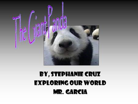 By, Stephanie Cruz Exploring Our World Mr. Garcia.